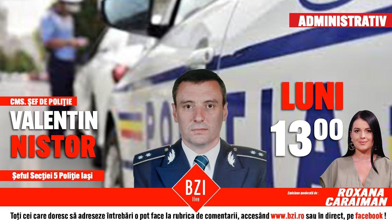 Despre activitatea Secției 5 Poliție Iași - Valentin Nistor, șeful Secţiei 5 Poliţie Iaşi