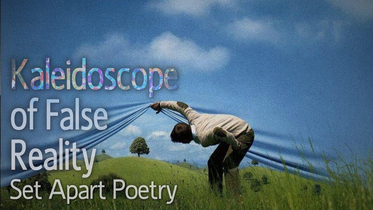 Kaleidoscope of False Reality