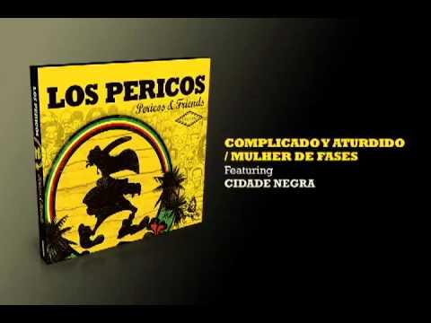 Complicado y Aturdido - Los Pericos & Cidade Negra