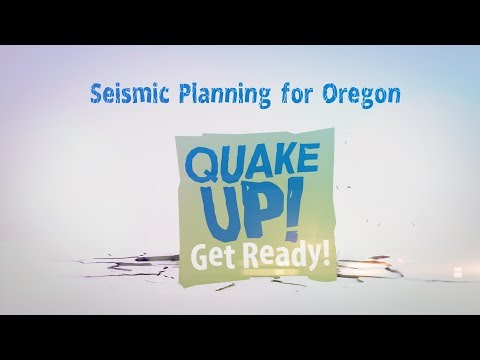 2017 Quake Up Seismic Planning for Oregon