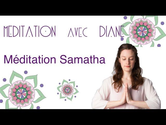 Comment méditer ? Méditation  SAMATHA