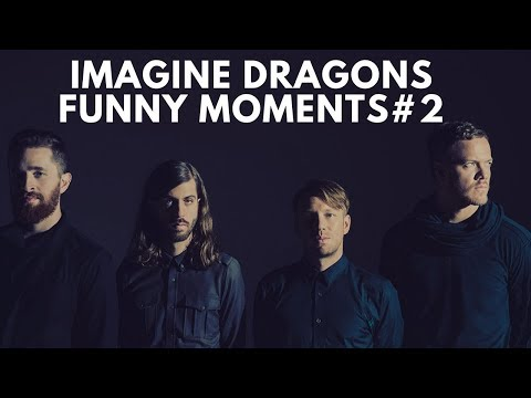IMAGINE DRAGONS // FUNNY MOMENTS #2