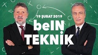 beIN TEKNİK | 19.02.2019