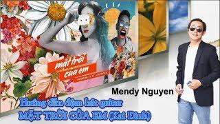 Hướng dẫn guitar | Mặt Trời Của Em (Kai Đinh) Mendy Nguyễn - Đệm hát R&B với Palm và Nail Attack