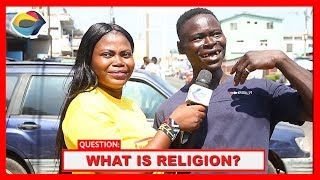 What is RELIGION? | Street Quiz | Funny Videos | Funny African Videos | African Comedy |