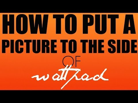 How to Put a Picture to the Side of Wattpad.com