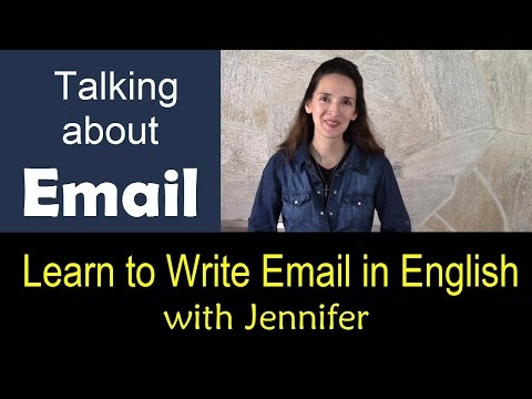 Talking about Email - New series: Writing Email in English with Jennifer