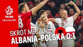 OBSZERNY SKRÓT meczu ALBANIA – POLSKA (0:1)