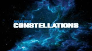Watch Aviators Constellations video