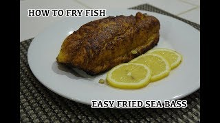 How to Fry Fish - Pan Fried Sea Bass Recipe - Easy Simple Fish Recipe