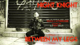 Night Knight - Between My Legs (Official Audio)