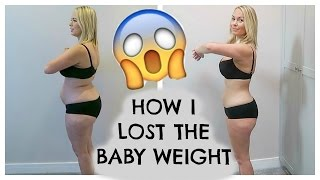 HOW I LOST THE BABY WEIGHT  |  HOW I LOST 50 POUNDS!