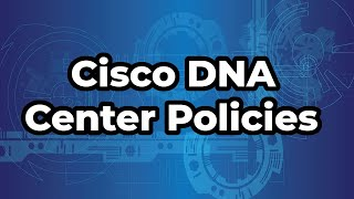Cisco DNA Center Policies Tab - Group Based & IP Based Policies