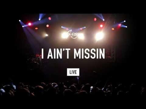 "G-Eazy - ""I Ain't Missin"" (LIVE)"