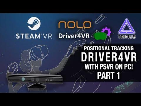 PSVR DRIVER4VR POSITIONAL TRACKING ON PC - PART 1 // Playstation VR, Kinect  360 & Trinus PSVR