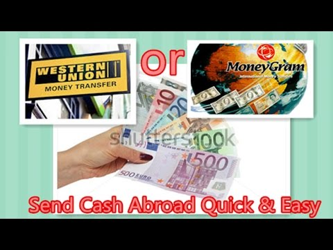 How to Send Cash Abroad Quick & Easy