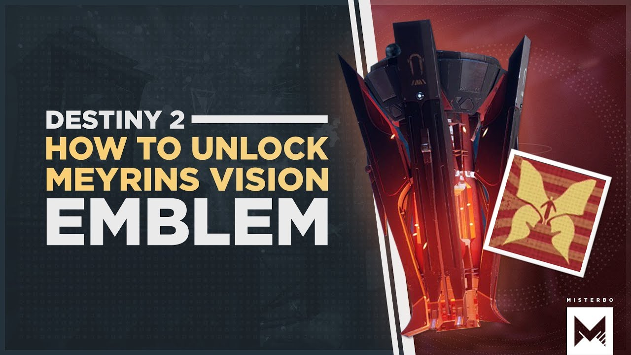 Destiny 2: Forsaken - How To Unlock The Meyrin's Vision Emblem In The  Volundr Forge | Black Armory