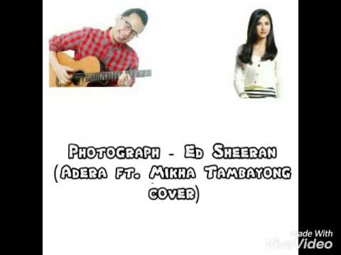 Photograph-Ed Sheeran(Adera ft. Mikha Tambayong Cover)