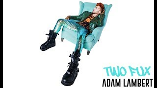 Adam Lambert - Two Fux (Available June 30) [Teaser]