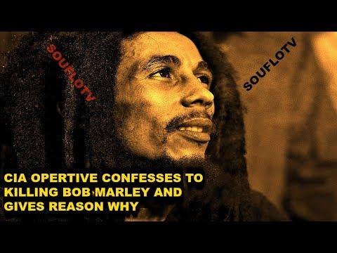 I KILLED BOB MARLEY CIA OPERATIVE CONFESSES (true or false?)