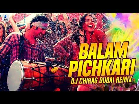 Balam Pichkari (Remix) | DJ Chirag Dubai | Ranbir Kapoor | Deepika Padukone | Holi Special Song