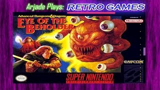Arjade Plays Retro Games: Eye of the Beholder (Dungeons and Dragons, AD&D)
