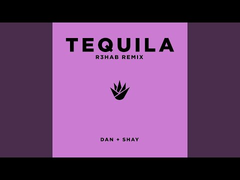 Tequila (R3HAB Remix)