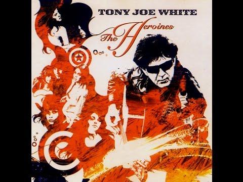 Tony Joe White - The Heroines (Full Album) (HQ)