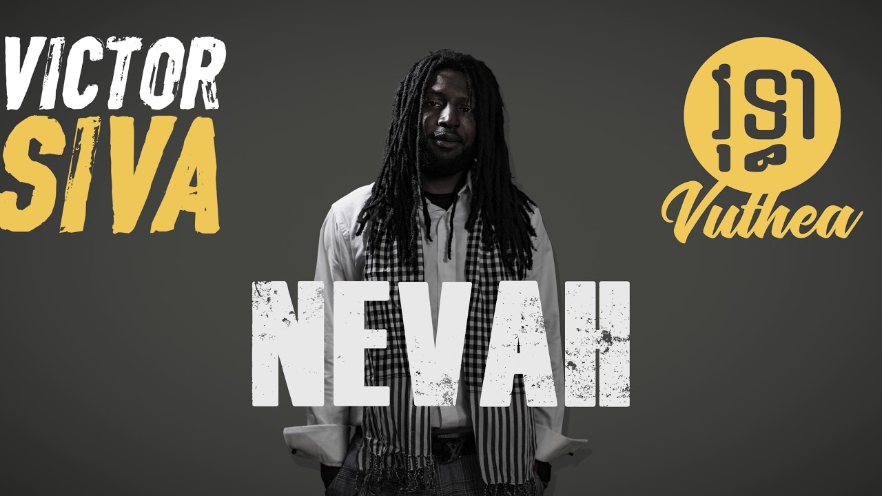 Siva ft. Vuthea - Nevah (Official Audio)