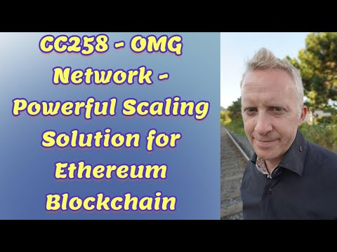 CC258 - OMG Network - Powerful Scaling Solution for Ethereum Blockchain