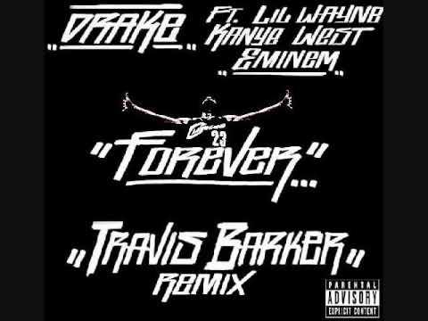 Drake - Forever (Travis Barker Remix) Feat Kanye West,Lil Wayne,& Eminem