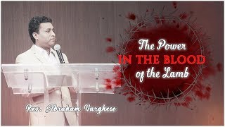 The Power in the Blood of the Lamb - Rev. Abraham Varghese