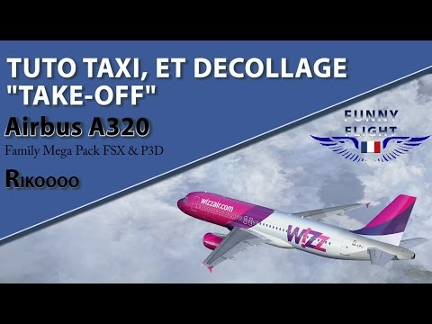 TAXI ET DÉCOLLAGE  l'A320 pack family Rikoooo  [FR] .