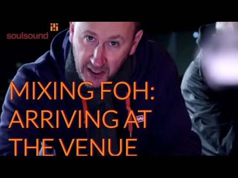 Mixing Front Of House: Arriving at the Venue - with Jon Burton & Justin Grealy