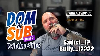 Dom and sub Relationships Part 2