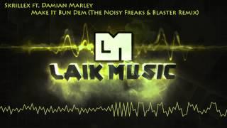 Skrillex ft. Damian Marley - Make It Bun Dem (The Noisy Freaks & Blaster Remix)