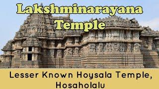 Lakshmi Narayana Temple Hosaholalu Hoysala Temple Documentary
