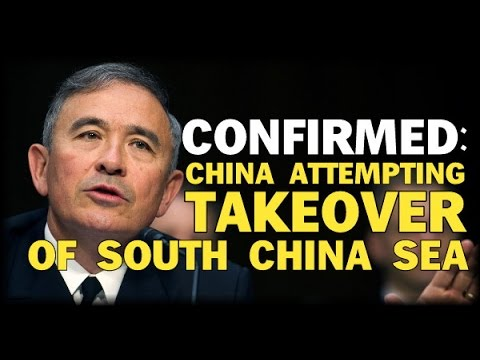 CONFIRMED: CHINA ATTEMPTING TAKEOVER OF SOUTH CHINA SEA