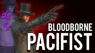 How to Pacifist Bloodborne
