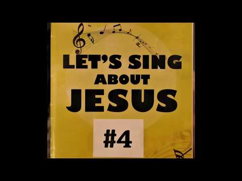 Let's Sing About Jesus  #4