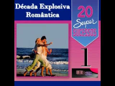 DECADA 2 CD DOWNLOAD ROMANTICA VOLUME GRÁTIS EXPLOSIVA