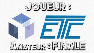 ETC #6 - Tournoi Amateur : FINALE