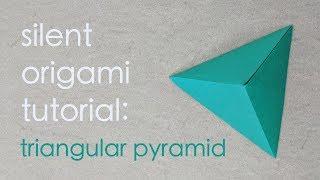 Silent Origami Tutorial: Triangular Pyramid