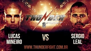 Thunder Fight 8 - Lucas Mineiro vs Sergio Leal