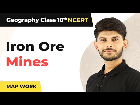 Map Work | Iron Ore Mines | Minerals & Energy Resources | Geography Class 10th  | Hindi