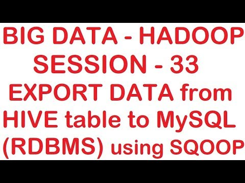 Export data from HIVE table to MySQL (RDBMS) using Sqoop - Big data -  Hadoop Tutorial - Session 33