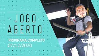 JOGO ABERTO - 07/12/2020 - PROGRAMA COMPLETO