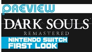 DARK SOULS Remastered (Switch) First look - Preview