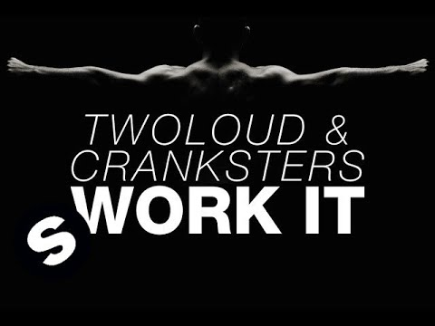 twoloud & Cranksters - Work It (OUT NOW)