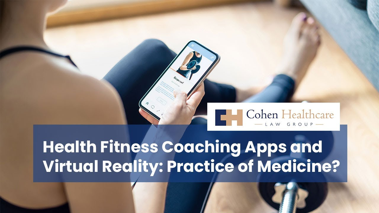 Health Fitness Coaching Apps and Virtual Reality: Practice of Medicine?